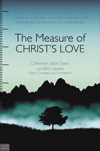 The Measure of Christ's Love by Catherine Julian Dove and Vera Lauren